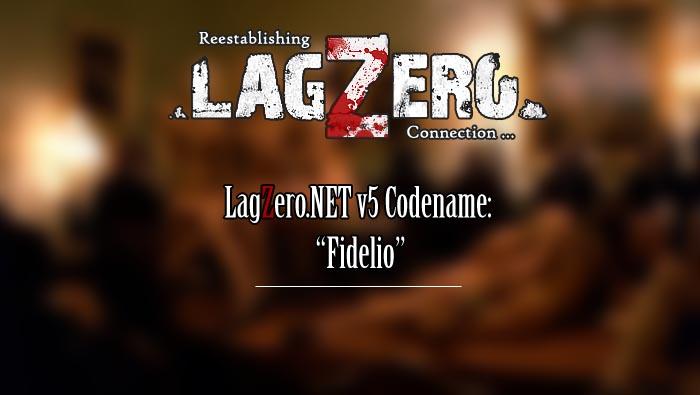 """Bienvenidos a LagZero.NET versión 5, Codename """"Fidelio"""" [Lanzamientos]"""