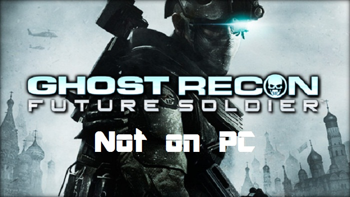 Ghost Recon Future Soldier NO saldra para PC [Yet another UbiFail!]
