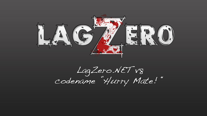 "Video preview de LagZero.NET v8 ""Hurry Mate!"" [Video]"