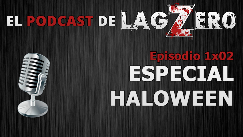 El Podcast de LagZero [1x02]