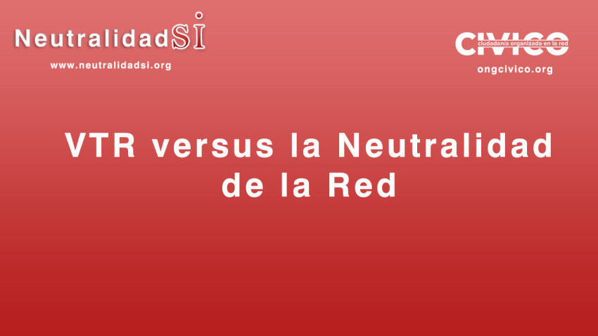 VTR Neutralidad de la Red