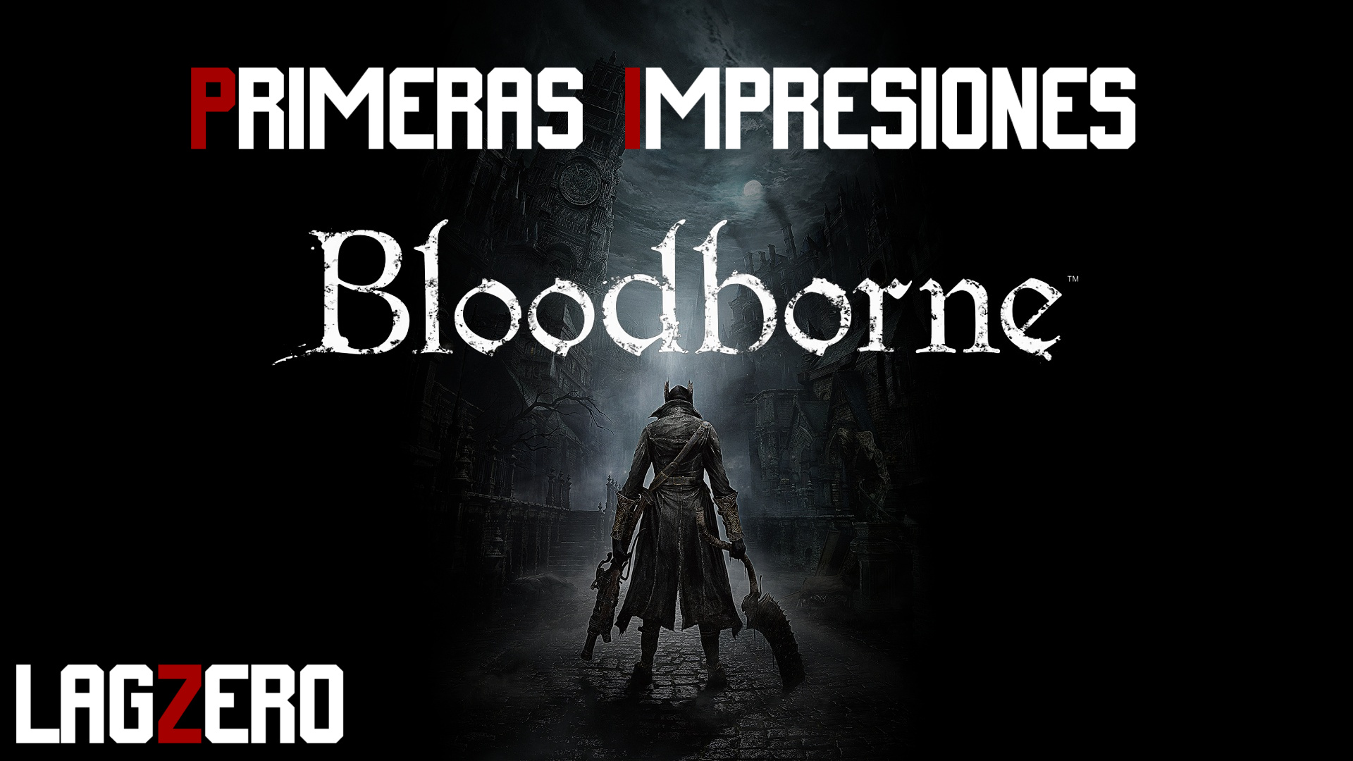 ¡Jugamos Bloodborne! [Primeras impresiones]