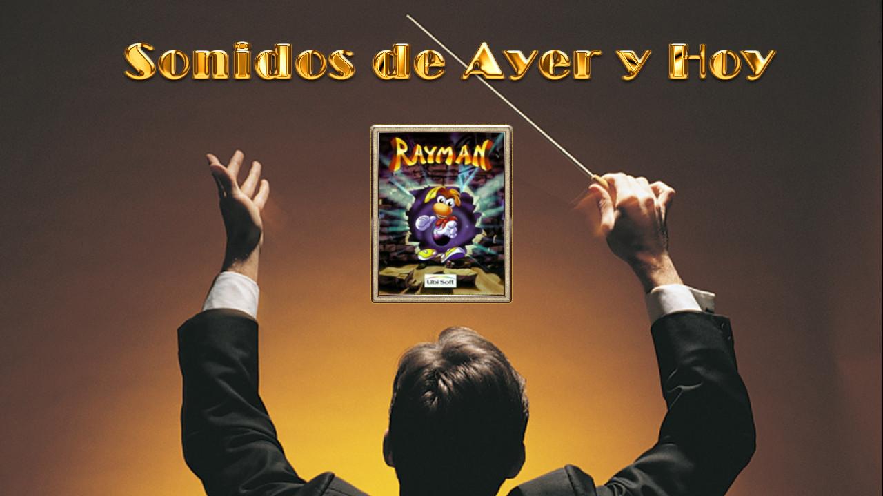 Sonidos de Ayer y Hoy presentan: Rayman