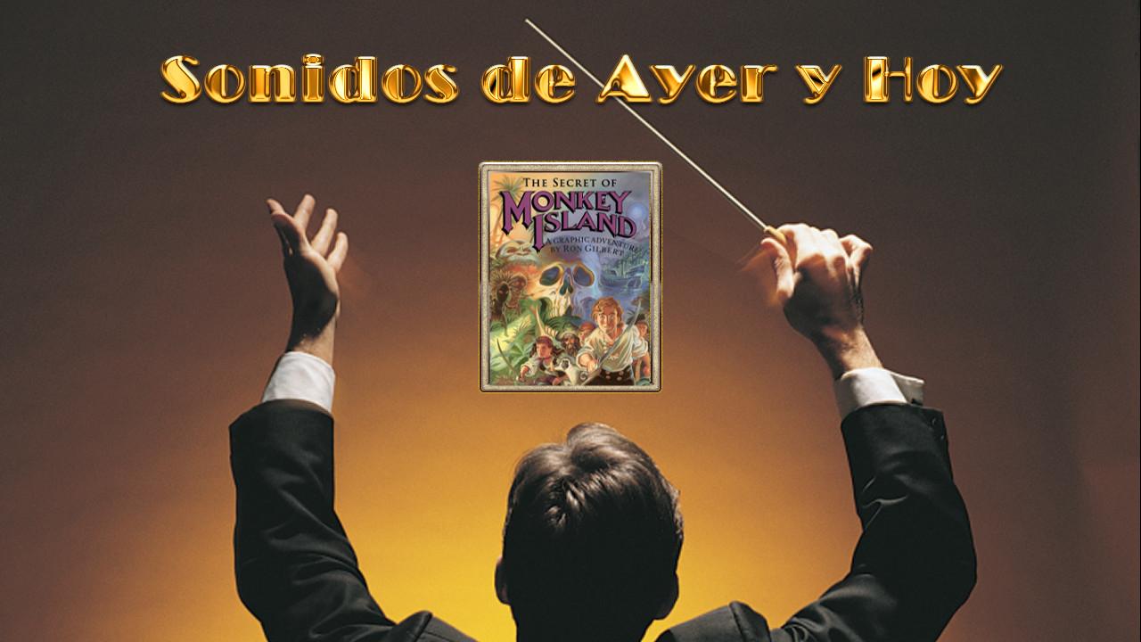 Sonidos de ayer y hoy presentan: The Secret of Monkey Island (tm)