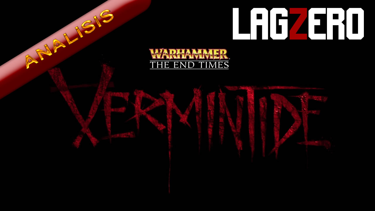 LagZero Analiza: Warhammer The End Times - Vermintide [Santo Sigma, bendice este devastado review]
