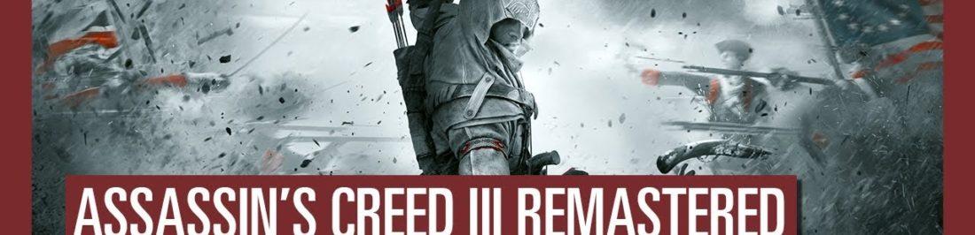 Conoce todos los detalles de Assassin's Creed III Remastered