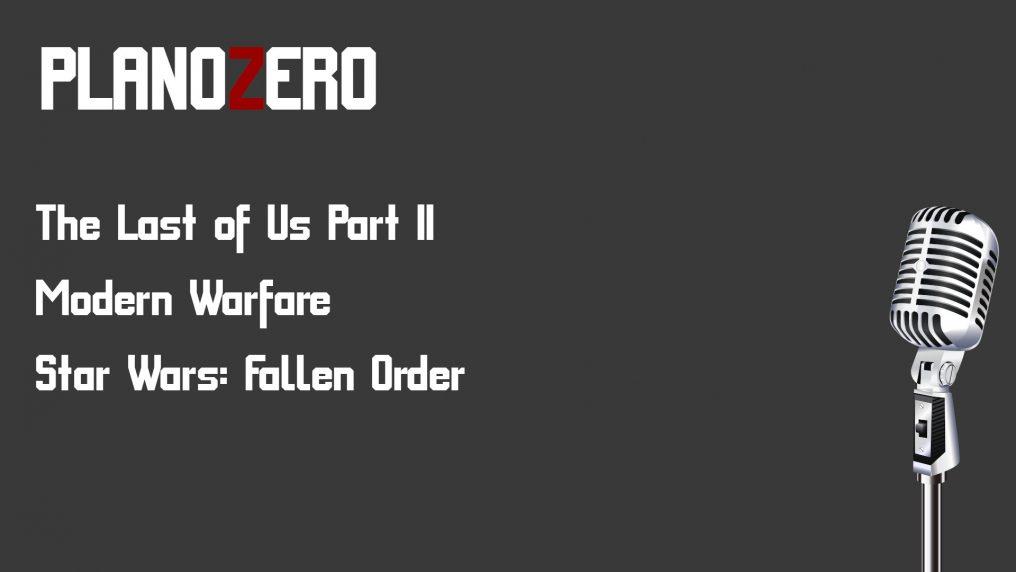Plano Zero #2 The Last of Us Part II, Modern Warfare, Star Wars Fallen Order